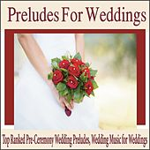 Preludes for Weddings: Top Ranked Pre-Ceremony Wedding Preludes & Wedding Music for Weddings by Robbins Island Music Group