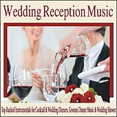 Wedding Reception Music: Top Ranked Instrumentals for Cocktail & Wedding Dinners, Grooms Dinner Music & Wedding Shower by Robbins Island Music Group