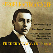 Sergei Rachmaninoff: Piano Works by Frederick Moyer (piano)