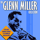 The Glenn Miller Collection by Glenn Miller