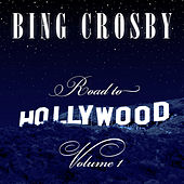 Bing Crosby - Road To Hollywood Vol. 1 by Bing Crosby