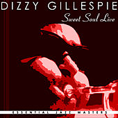 Sweet Soul Live by Dizzy Gillespie