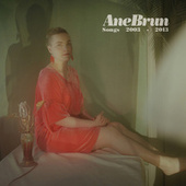 Songs 2003-2013 by Ane Brun