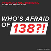 We Are Not Afraid Of 138 by Andrew Rayel