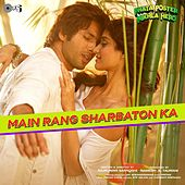 Main Rang Sharbaton Ka (From ''Phata Poster Nikhla Hero'') by Pritam