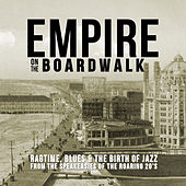 Empire on the Boardwalk: Ragtime, Blues & the Birth of Jazz from the Speakeasies of the Roaring 20's by Various Artists