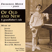 Of Old and New by Frederick Moyer (piano)