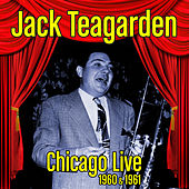 Chicago Live 1960-1961 by Jack Teagarden