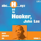 H as in HOOKER, John Lee (vol. 1) by John Lee Hooker