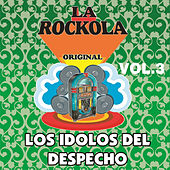 La Rockola los Idolos del Despecho, Vol. 3 by Various Artists
