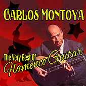 The Very Best of Flamenco Guitar by Carlos Montoya