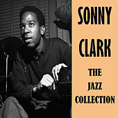 The Jazz Collection by Sonny Clark