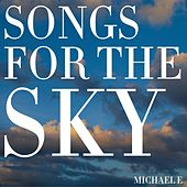 Songs for the Sky by Michael e