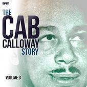 The Cab Calloway Story, Vol. 3 by Cab Calloway