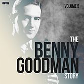 The Benny Goodman Story, Vol. 5 by Benny Goodman