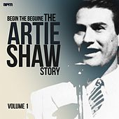Begin the Beguine - the Artie Shaw Story, Vol. 1 by Artie Shaw