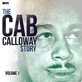 The Cab Calloway Story, Vol. 1 by Cab Calloway