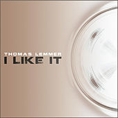 I Like It by Thomas Lemmer