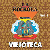 La Rockola Viejoteca, Vol. 1 by Various Artists