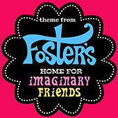 Foster's Home for Imaginary Friends Theme (From