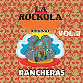 La Rockola Rancheras, Vol. 3 by Various Artists