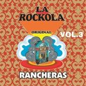La Rockola Rancheras, Vol. 3 by Various Artists
