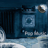 Pop Music: The Early Years: 1890-1950 by Various Artists