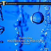 Händel - Watermusic & Peer Gynt Suite by Various Artists