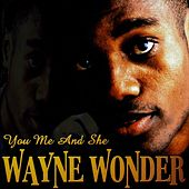 You, Me And She by Wayne Wonder