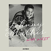Why Wait by Johnny Mathis