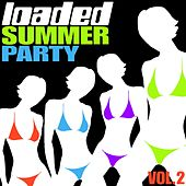 Loaded Summer Party, Vol. 2 by Various Artists