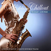 Café Deluxe Chill Out Nu Jazz | Lounge (A Fine Selection of 33 Smooth Downbeat Tracks) by Various Artists