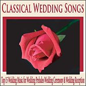 Classical Wedding Songs: Top 15 Wedding Music for Wedding Preludes Wedding Ceremony & Wedding Reception by Robbins Island Music Group