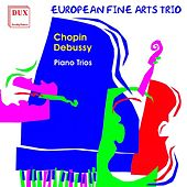 Chopin - Debussy: Piano Trios by European Fine Arts Trio