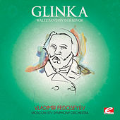 Glinka: Waltz Fantasy in B Minor (Digitally Remastered) by Moscow RTV Symphony Orchestra