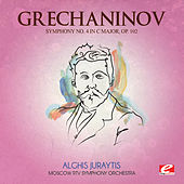 Grechaninov: Symphony No. 4 in C Major, Op. 102 (Digitally Remastered) by Moscow RTV Symphony Orchestra