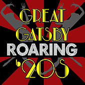 Great Gatsby Roaring 20's - Boardwalk Empire, Steampunk Jazz, Gangsters & Prohibition Era Music by Various Artists
