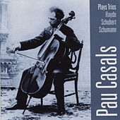 Plays Trios: Haydn, Schubert & Schumann by Pau Casals