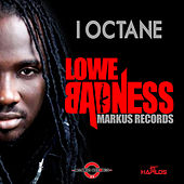Lowe Badness - Single by I-Octane