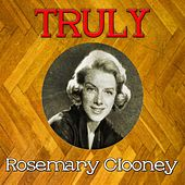 Truly Rosemary Clooney by Rosemary Clooney