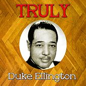 Truly Duke Ellington by Duke Ellington