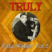 Truly Fats Waller Vol, 2 by Fats Waller