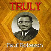 Truly Paul Robeson by Paul Robeson