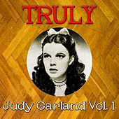 Truly Judy Garland, Vol. 1 by Judy Garland