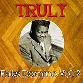 Truly Fats Domino, Vol. 2 by Fats Domino