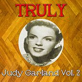 Truly Judy Garland, Vol. 2 by Judy Garland