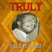 Truly Bud Powell by Bud Powell
