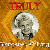 Truly Margaret Whiting by Margaret Whiting