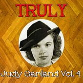 Truly Judy Garland, Vol. 4 by Judy Garland