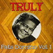 Truly Fats Domino, Vol. 1 by Fats Domino